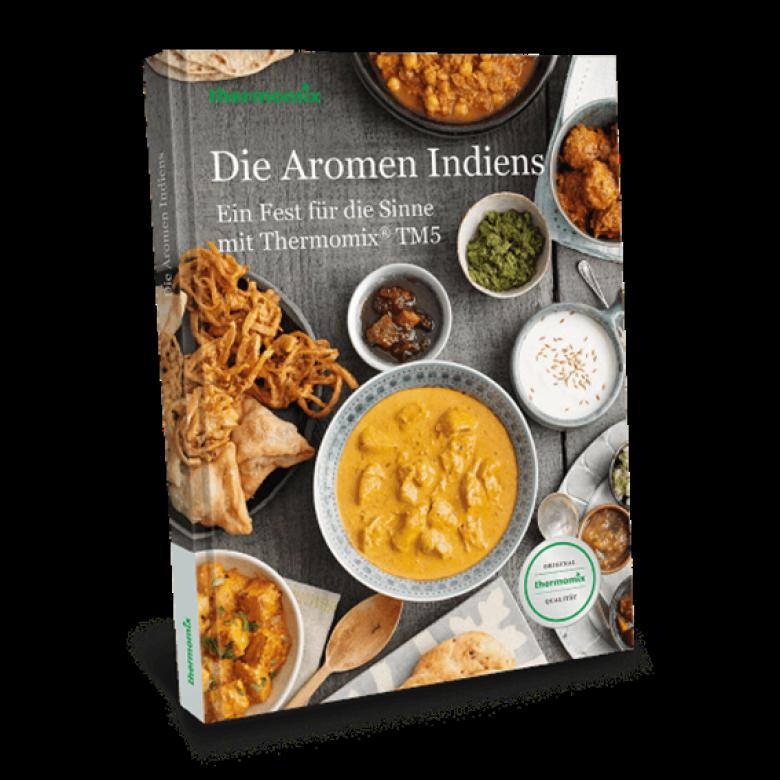 """Kochbuch """"Die Aromen Indiens - Ein Fest für die Sinne mit Thermomix® TM5"""""""