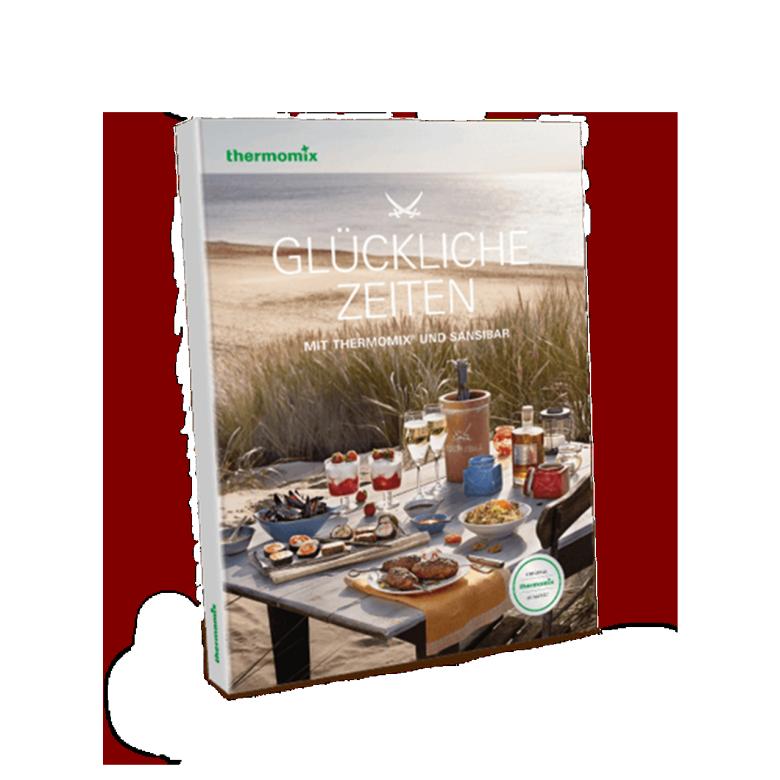 """Kochbuch """"Glückliche Zeiten mit Thermomix und Sansibar"""""""
